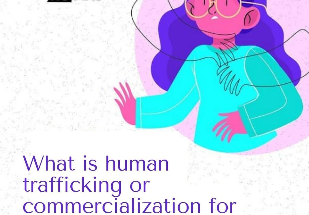 What is human trafficking or commercialization for sexual purposes?