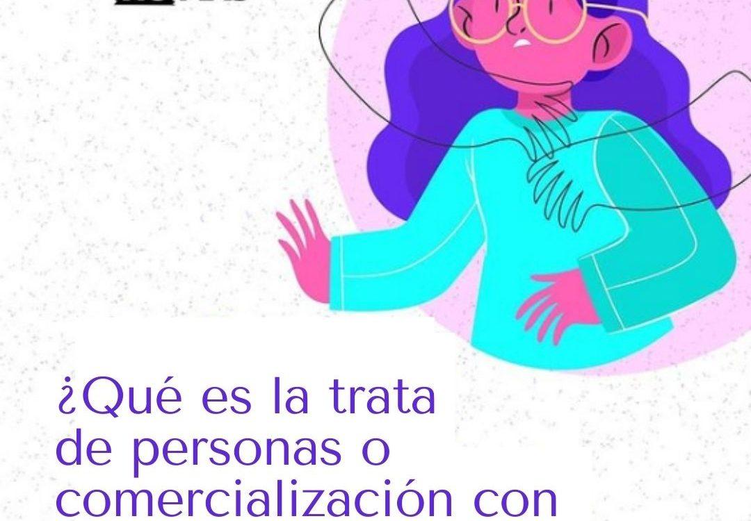 ¿Qué es la trata de personas o comercialización con fines sexuales?