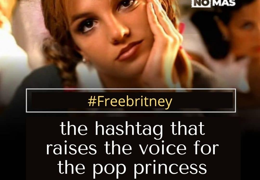 #Freebritney, the hashtag that raises the voice for the pop princess