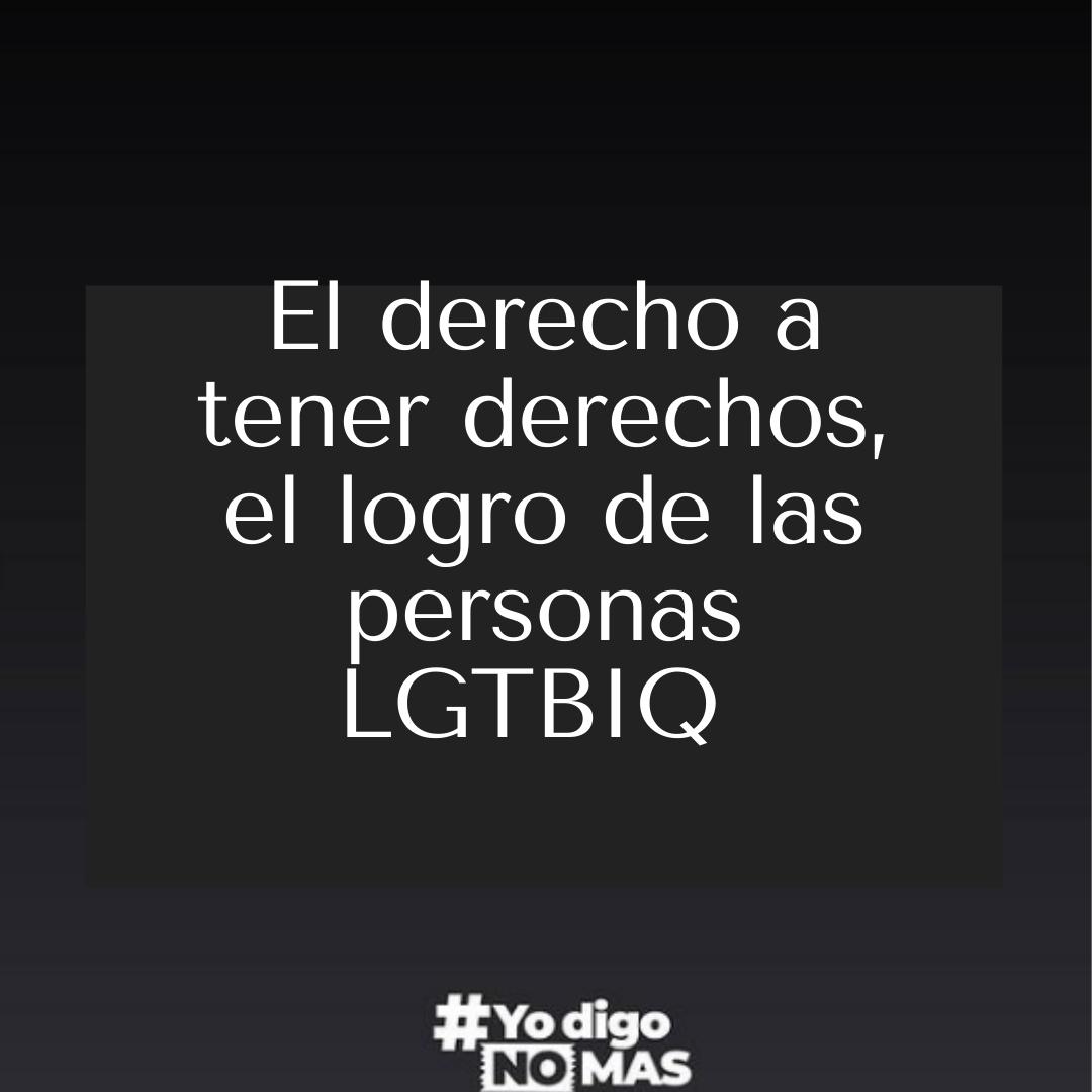 El derecho a tener derechos, el logro de las personas LGTBIQ