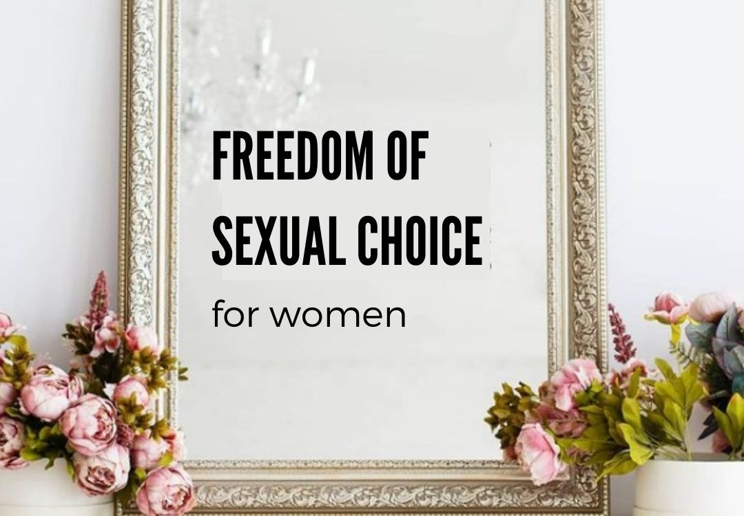 Freedom of sexual choice for women